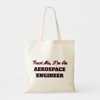Trust me I'm an Aerospace Engineer Tote Bags