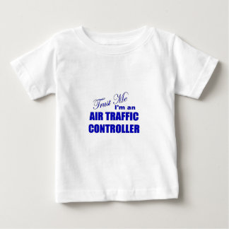 Trust Me I'm an Air Traffic Controller Baby T-Shirt