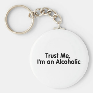 Trust Me Im An Alcoholic Basic Round Button Key Ring