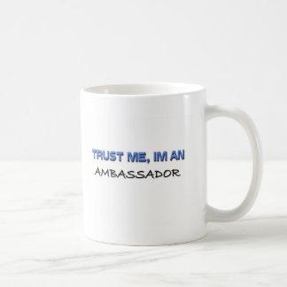 Trust Me I'm an Ambassador Basic White Mug