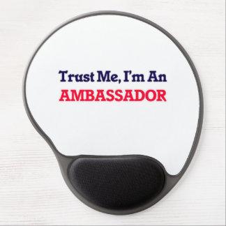 Trust me, I'm an Ambassador Gel Mouse Pad
