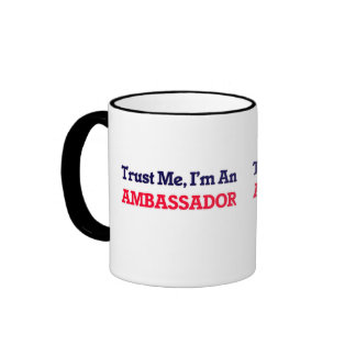 Trust me, I'm an Ambassador Ringer Mug