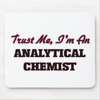 Trust me I'm an Analytical Chemist Mousepad