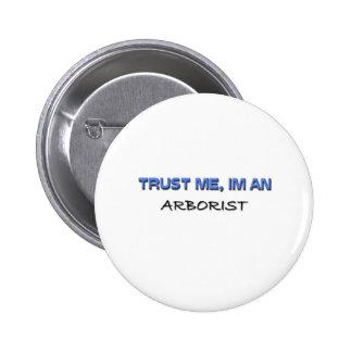 Trust Me I'm an Arborist Pins