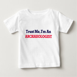Trust me, I'm an Archaeologist Baby T-Shirt