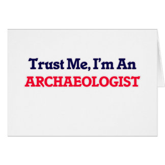 Trust me, I'm an Archaeologist Note Card