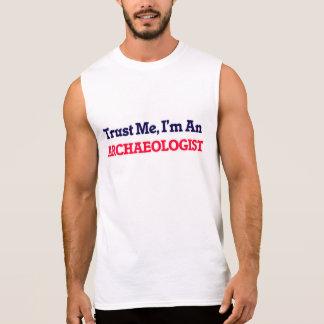Trust me, I'm an Archaeologist Sleeveless Shirt