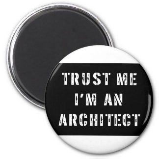 Trust Me I'm An Architect 6 Cm Round Magnet