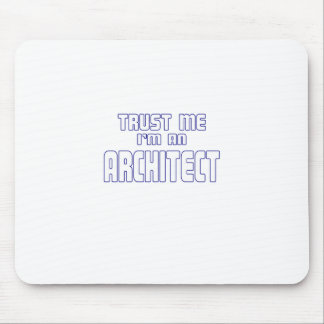 Trust Me I'm an Architect Mouse Pad