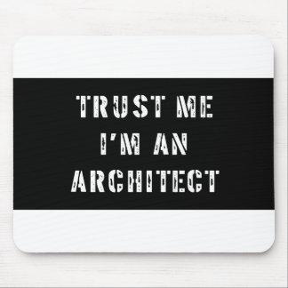 Trust Me I'm an Architect Mousepad