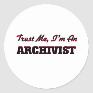 Trust me I'm an Archivist Classic Round Sticker