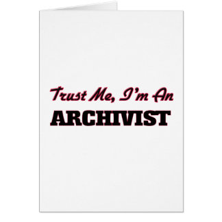 Trust me I'm an Archivist Greeting Card
