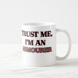 Trust Me I'm an Armourer Coffee Mug