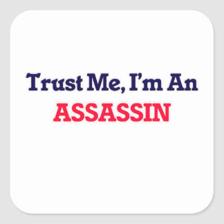 Trust me, I'm an Assassin Square Sticker