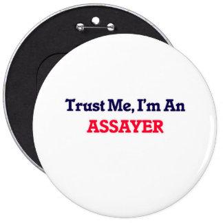 Trust me, I'm an Assayer 6 Cm Round Badge