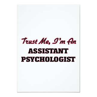 "Trust me I'm an Assistant Psychologist 5"" X 7"" Invitation Card"