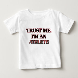 Trust Me I'm an Athlete Baby T-Shirt