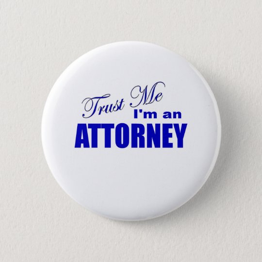 Trust Me I'm an Attorney 6 Cm Round Badge