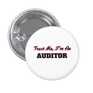 Trust me I'm an Auditor 3 Cm Round Badge