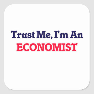 Trust me, I'm an Economist Square Sticker