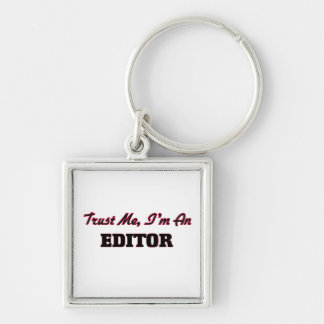 Trust me I'm an Editor Key Chains