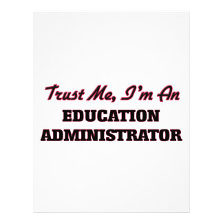 Trust me I'm an Education Administrator Full Color Flyer
