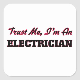 Trust me I'm an Electrician Square Sticker