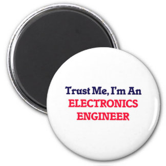 Trust me, I'm an Electronics Engineer 6 Cm Round Magnet