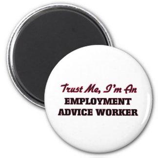 Trust me I'm an Employment Advice Worker Fridge Magnet
