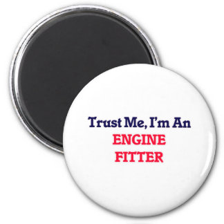 Trust me, I'm an Engine Fitter 6 Cm Round Magnet