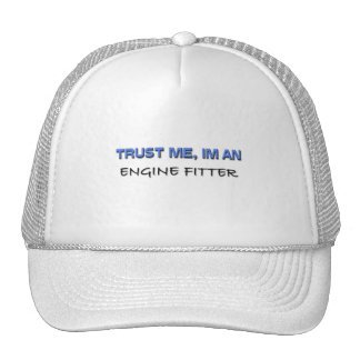 Trust Me I'm an Engine Fitter Trucker Hats