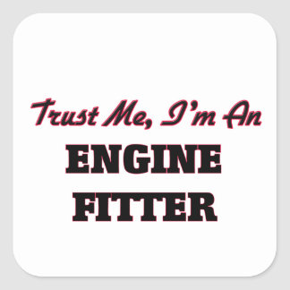 Trust me I'm an Engine Fitter Square Sticker