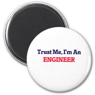 Trust me, I'm an Engineer 6 Cm Round Magnet