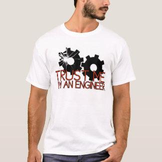 Trust Me, I'm an engineer. T-Shirt