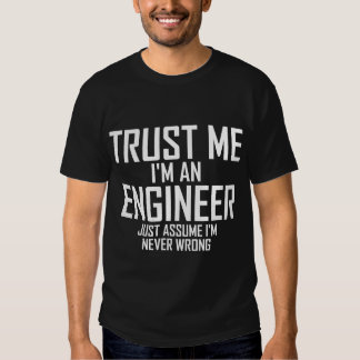 Trust Me - I'm an Engineer Tshirt