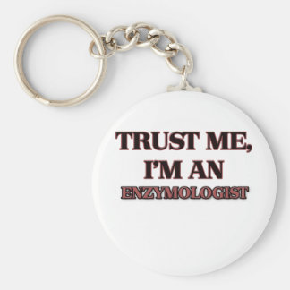 Trust Me I'm an Enzymologist Basic Round Button Key Ring