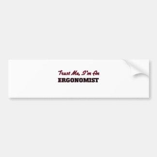 Trust me I'm an Ergonomist Bumper Stickers