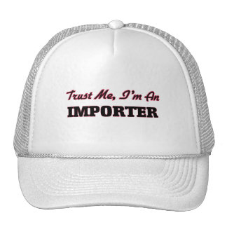 Trust me I'm an Importer Trucker Hat