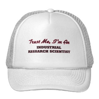 Trust me I'm an Industrial Research Scientist Trucker Hat