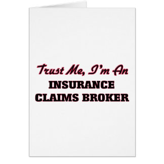 Trust me I'm an Insurance Claims Broker Greeting Card