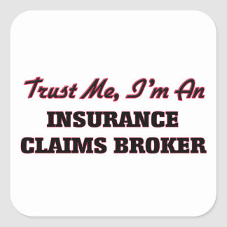 Trust me I'm an Insurance Claims Broker Stickers