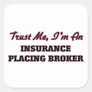Trust me I'm an Insurance Placing Broker Sticker