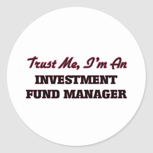 Trust me I'm an Investment Fund Manager Stickers