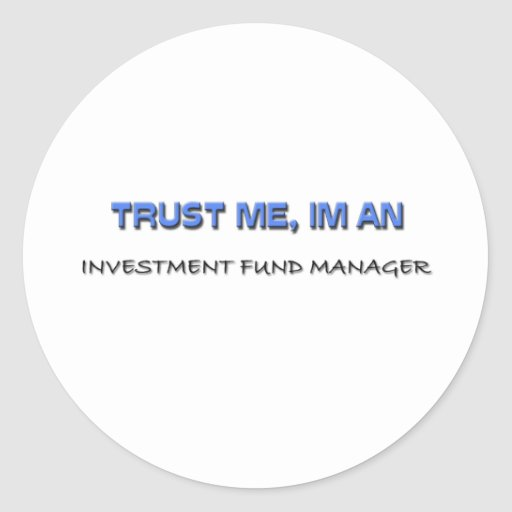 Trust Me I'm an Investment Fund Manager Round Stickers