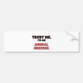 Trust Me I'm an My Animal Breeder Bumper Sticker