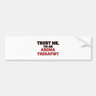 Trust Me I'm an My Aroma Therapist Bumper Stickers