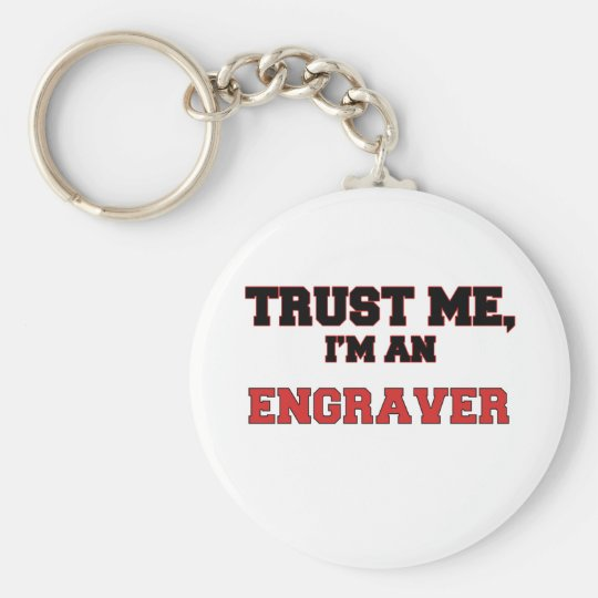 Trust Me I'm an My Engraver Basic Round Button Key Ring