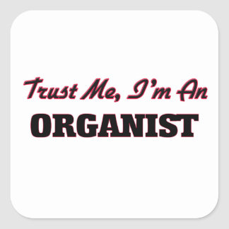 Trust me I'm an Organist Square Sticker