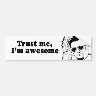 TRUST ME, I'M AWESOME BUMPER STICKER