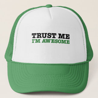Trust Me, I'm Awesome (green edition) Trucker Hat